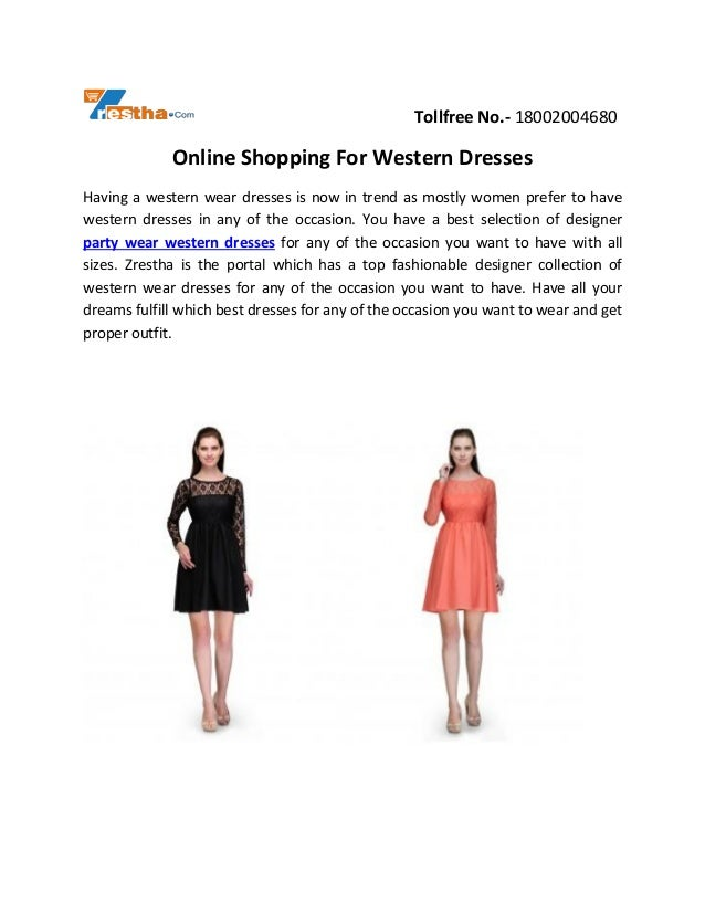 Tollfree No.- 18002004680 Online Shopping For Western Dresses Having a western wear dresses is now in trend as mostly wome...