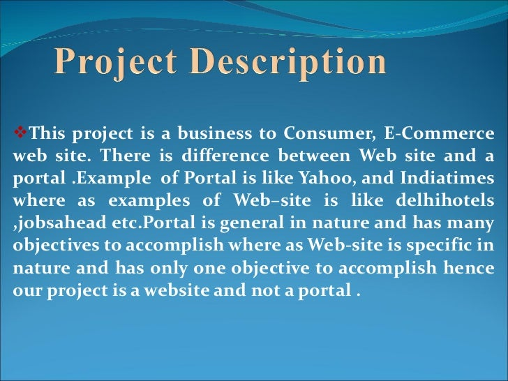 <ul><li>This project is a business to Consumer, E-Commerce web site. There is difference between Web site and a portal .Ex...