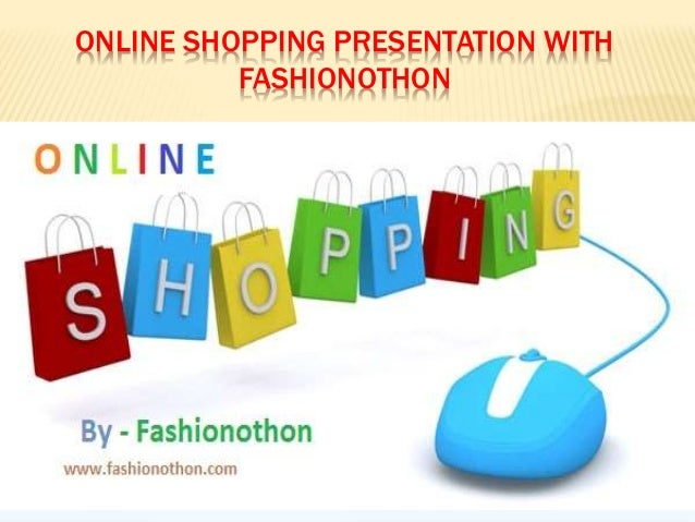 ONLINE SHOPPING PRESENTATION WITH FASHIONOTHON By xclusiveoffer.com