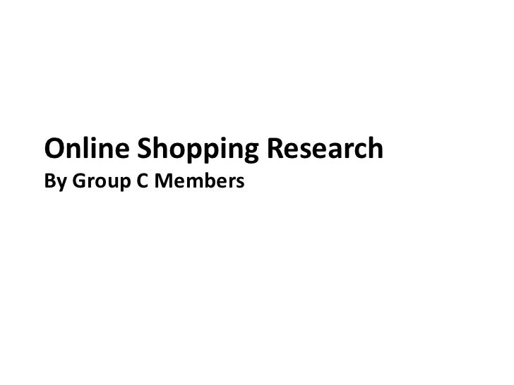 Online Shopping ResearchBy Group C Members