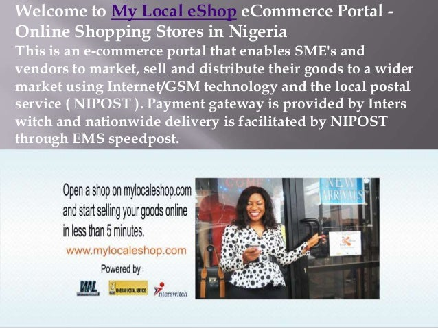 Welcome to My Local eShop eCommerce Portal Online Shopping Stores in Nigeria This is an e-commerce portal that enables SME...