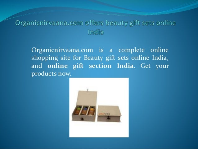 Organicnirvaana.com is a complete online shopping site for Beauty gift sets online India, and online gift section India. G...