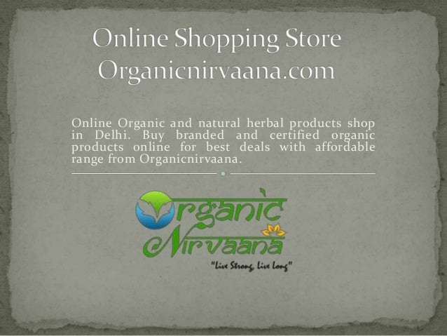 Online Organic and natural herbal products shop in Delhi. Buy branded and certified organic products online for best deals...
