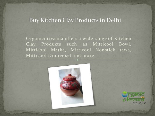 Organicnirvaana offers a wide range of Kitchen Clay Products such as Mitticool Bowl, Mitticool Matka, Mitticool Nonstick t...