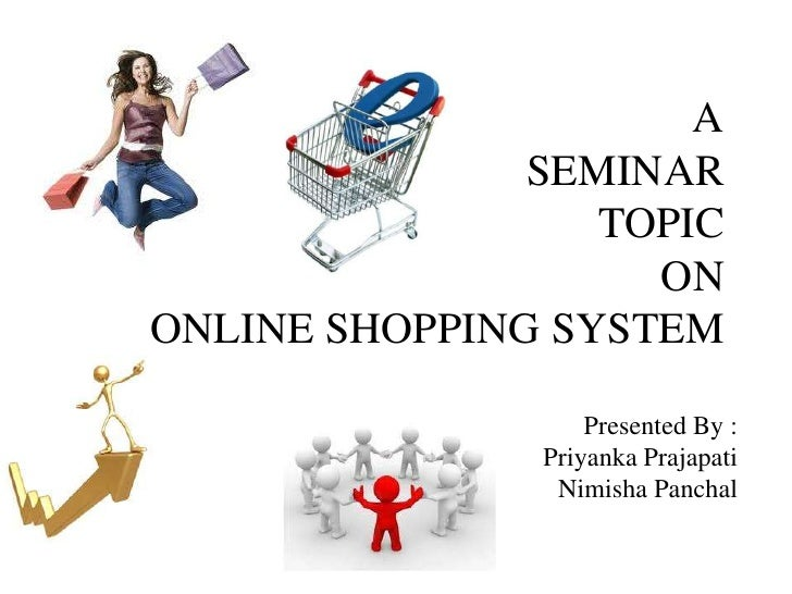 A               SEMINAR                  TOPIC                    ONONLINE SHOPPING SYSTEM                   Presented By ...