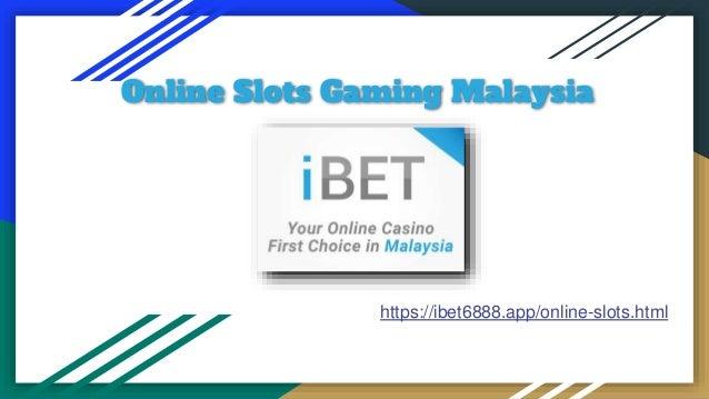 Online Slots Gaming Malaysia https://ibet6888.app/online-slots.html