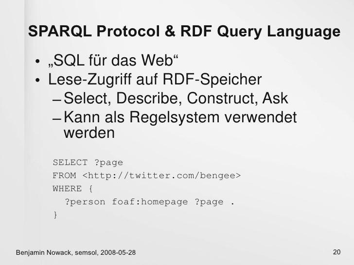 "SPARQL Protocol & RDF Query Language      • ""SQL für das Web""      • Lese-Zugriff auf RDF-Speicher         – Select, Descr..."