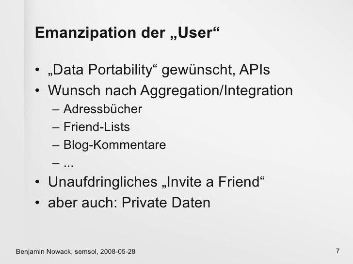 """Emanzipation der """"User""""       • """"Data Portability"""" gewünscht, APIs      • Wunsch nach Aggregation/Integration           – ..."""