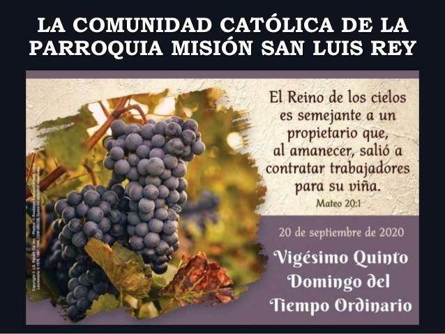 PARROQUIA MISIÓN SAN LUIS REY LA COMUNIDAD CATÓLICA DE LA
