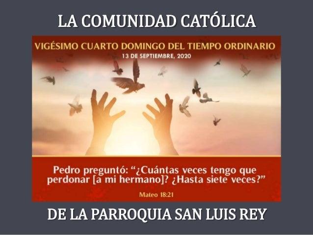DE LA PARROQUIA SAN LUIS REY LA COMUNIDAD CATÓLICA