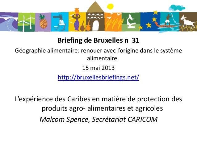 Briefing de Bruxelles n 31Géographie alimentaire: renouer avec l'origine dans le systèmealimentaire15 mai 2013http://bruxe...