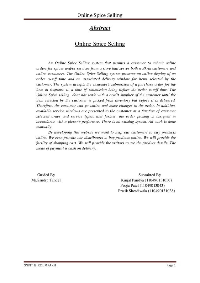 Online Spice Selling SNPIT & RC,UMRAKH Page 1 Abstract Online Spice Selling An Online Spice Selling system that permits a ...