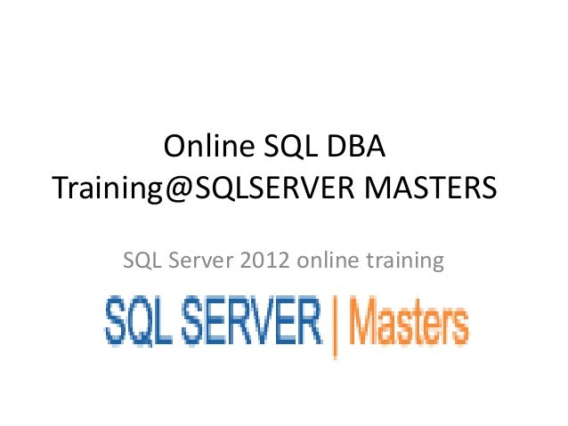 Online SQL DBATraining@SQLSERVER MASTERSSQL Server 2012 online training