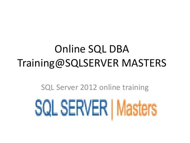 Online SQL DBA Training@SQLSERVER MASTERS SQL Server 2012 online training
