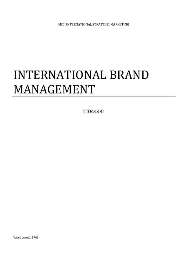 MSC. INTERNATIONAL STRATEGIC MARKETINGINTERNATIONAL BRANDMANAGEMENT                                1104444sWord count: 2743