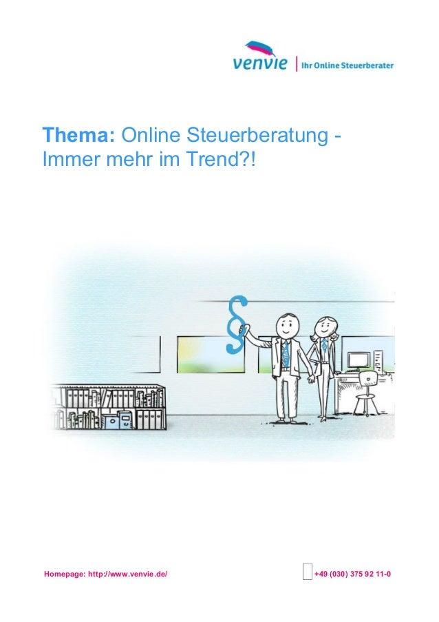 Thema: Online Steuerberatung - Immer mehr im Trend?! Homepage: http://www.venvie.de/ +49 (030) 375 92 11-0