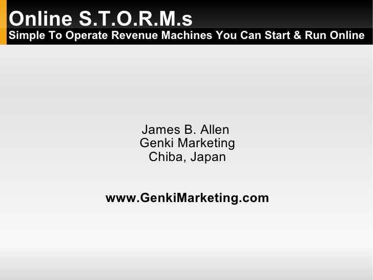 Online S.T.O.R.M.s Simple To Operate Revenue Machines You Can Start & Run Online                           James B. Allen ...