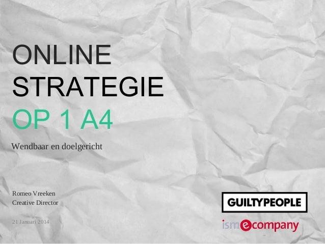 Romeo Vreeken Creative Director 21 Januari 2014 ONLINE STRATEGIE OP 1 A4 Wendbaar en doelgericht