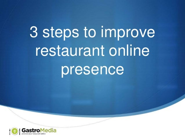 3 steps to improve restaurant online presence  S