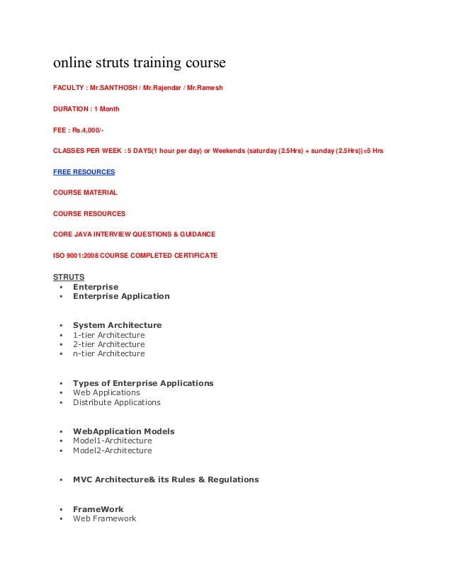online struts training course FACULTY : Mr.SANTHOSH / Mr.Rajendar / Mr.Ramesh DURATION : 1 Month FEE : Rs.4,000/CLASSES PE...