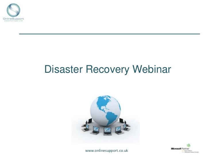 Disaster Recovery Webinar        www.onlinesupport.co.uk