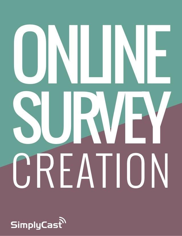 ONLINE  SURVEY CREATION Copyright SimplyCast 2013