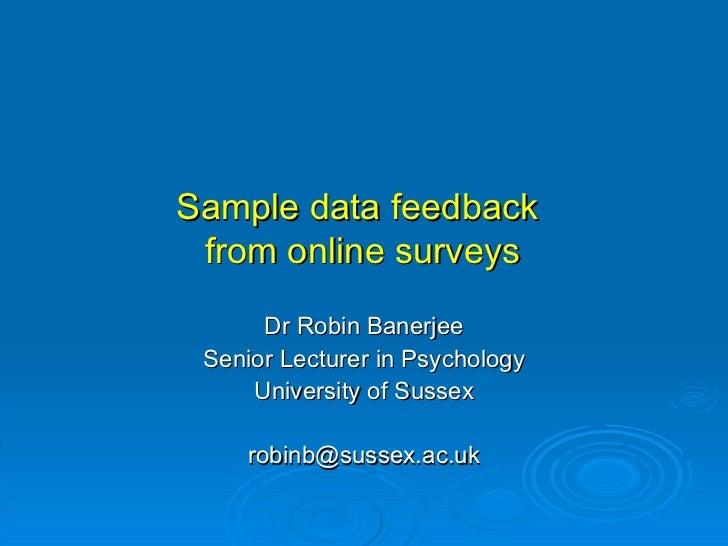 Sample data feedback from online surveys      Dr Robin Banerjee Senior Lecturer in Psychology     University of Sussex    ...