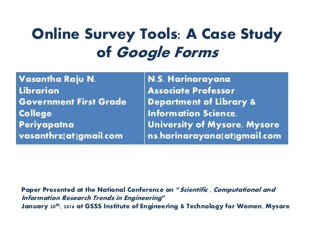 "Online Survey Tools: A Case Study of Google Forms Paper Presented at the National Conference on ""Scientific , Computationa..."