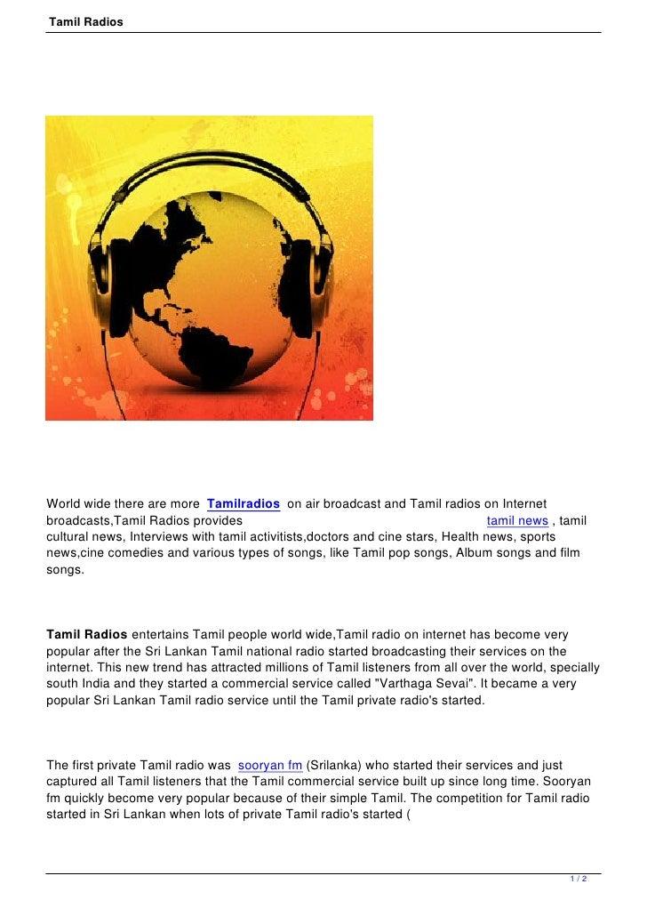 Tamil Radios     World wide there are more Tamilradios on air broadcast and Tamil radios on Internet broadcasts,Tamil Radi...
