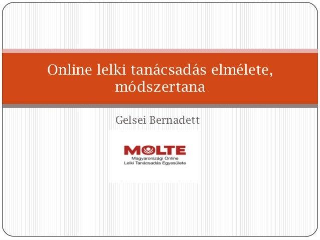 Gelsei Bernadett Online lelki tanácsadás elmélete, módszertana