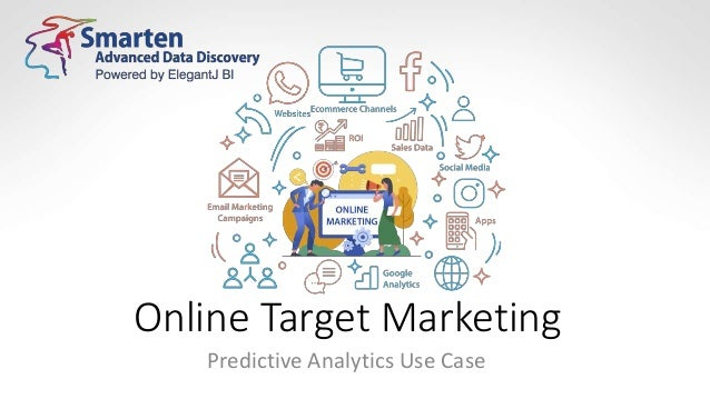 Online Target Marketing Predictive Analytics Use Case