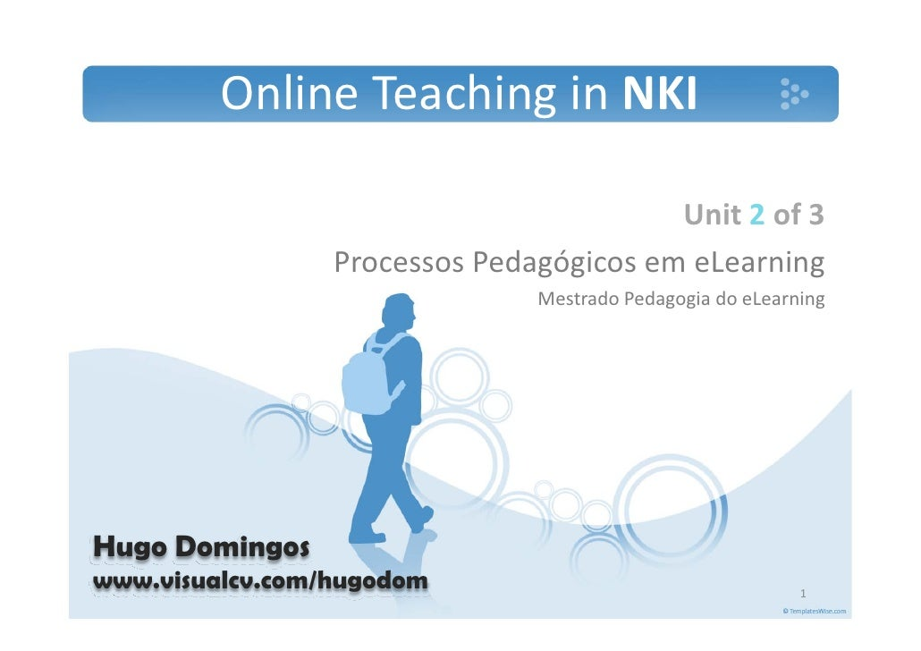 OnlineTeaching inNKI                                           Unit 2 of 3                  ProcessosPedagógicosemeLe...