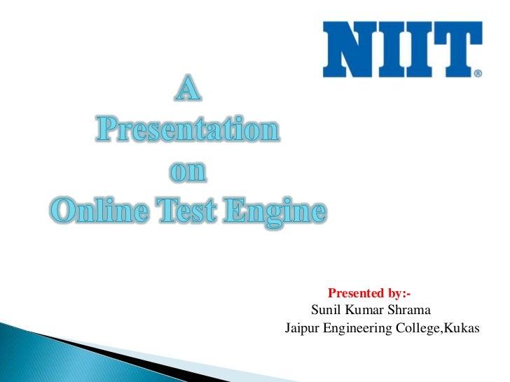 Presented by:-    Sunil Kumar ShramaJaipur Engineering College,Kukas