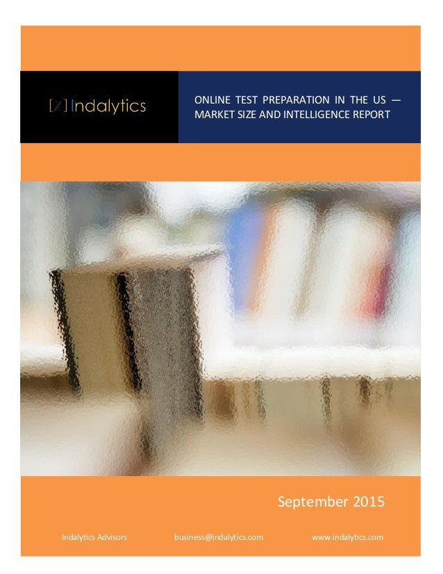 Online Test Preparation in the US — Market Size and Intelligence Report ©Indalytics Advisors Pvt. Ltd l www.indalytics.com...