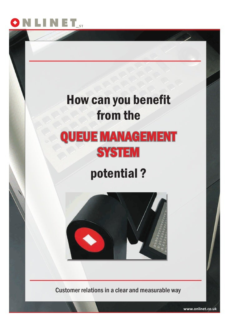 How can you benefit          from the  QUEUE MANAGEMENT       SYSTEM              potential ?     Customer relations in a ...