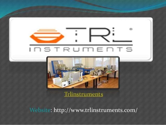 Trlinstruments Website: http://www.trlinstruments.com/