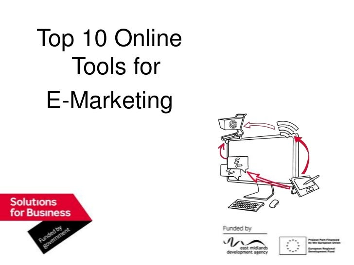 Top 10 Online Tools for <br />E-Marketing<br />