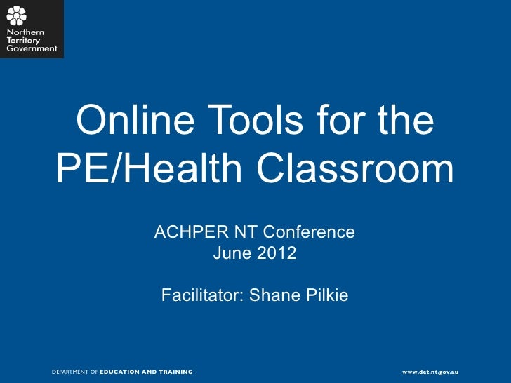 Online Tools for thePE/Health Classroom                          ACHPER NT Conference                               June 2...