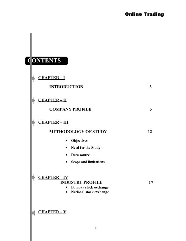 Online TradingCONTENTS  CHAPTER – I      INTRODUCTION                                    3  CHAPTER – II      COMPANY PROF...