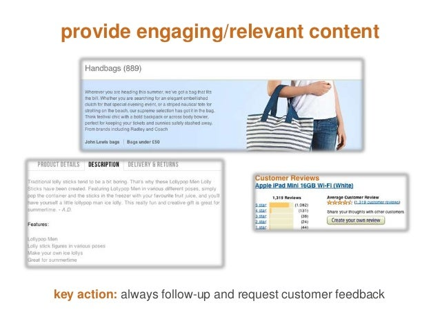 provide engaging/relevant content  key action: always follow-up and request customer feedback