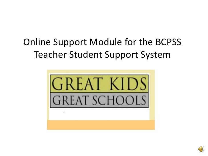 Online Support Module for the BCPSS Teacher Student Support System <br />