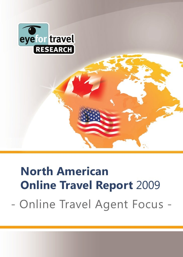 North American  Online Travel Report 2009 - Online Travel Agent Focus -