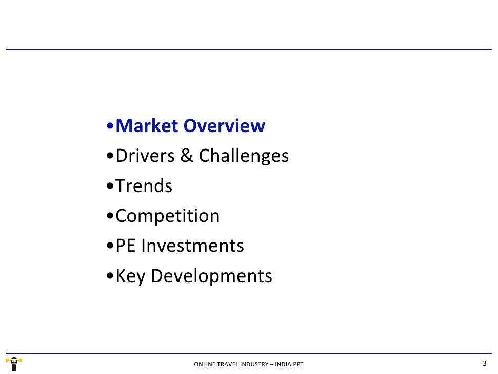 <ul><li>Market Overview </li></ul><ul><li>Drivers & Challenges </li></ul><ul><li>Trends </li></ul><ul><li>Competition </li...