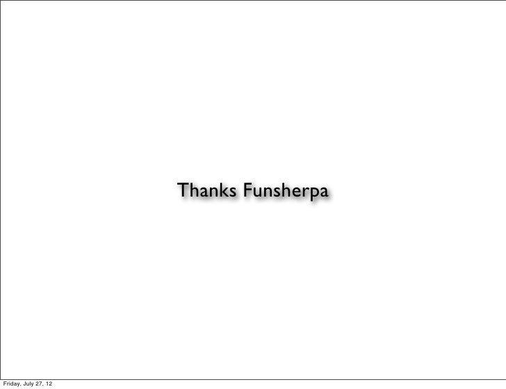 Thanks FunsherpaFriday, July 27, 12