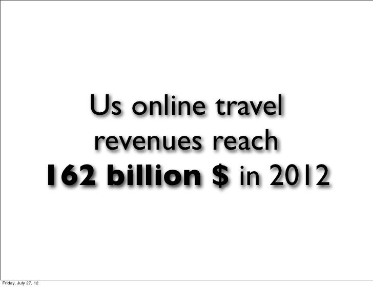 Us online travel                         revenues reach                      162 billion $ in 2012Friday, July 27, 12