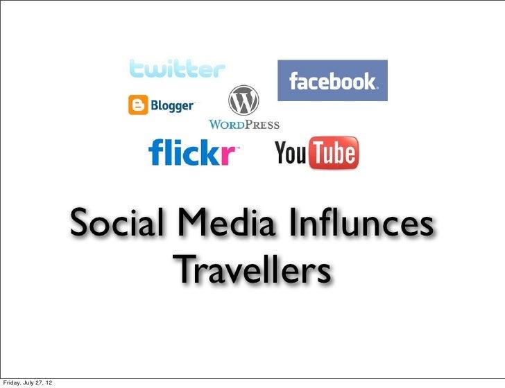 Social Media Influnces                             TravellersFriday, July 27, 12