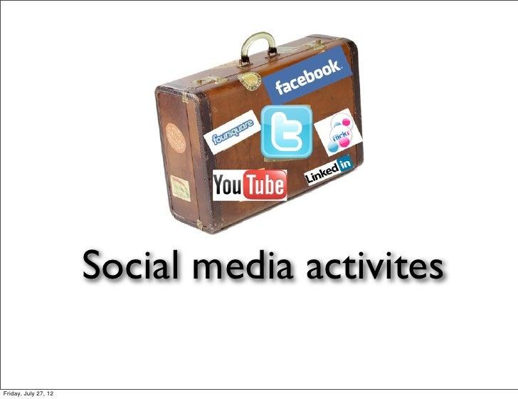 Social media activitesFriday, July 27, 12