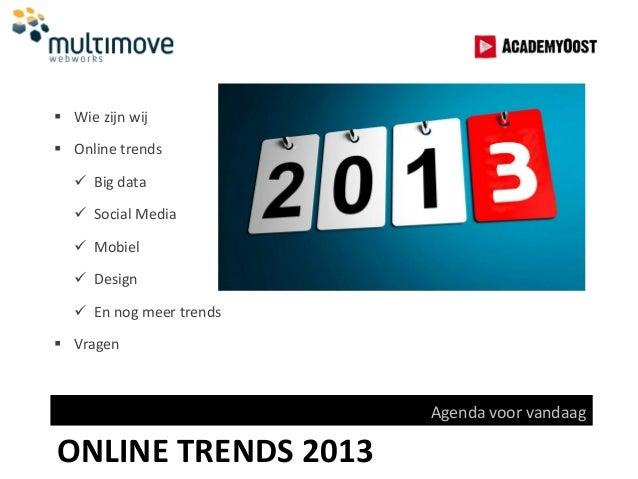  Wie zijn wij Online trends   Big data   Social Media   Mobiel   Design   En nog meer trends Vragen               ...