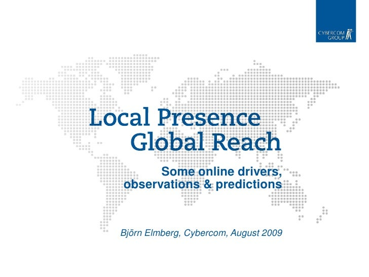 Some online drivers, observations & predictions   Björn Elmberg, Cybercom, August 2009