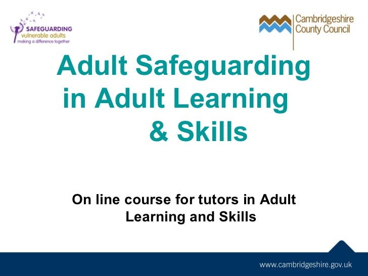 Adult Safeguardingin Adult Learning       & Skills On line course for tutors in Adult         Learning and Skills         ...